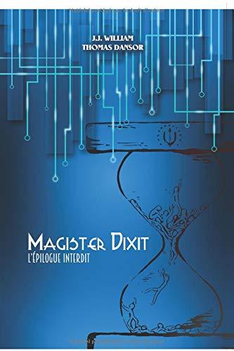 Magister Dixit: L'épilogue interdit par Thomas Dansor