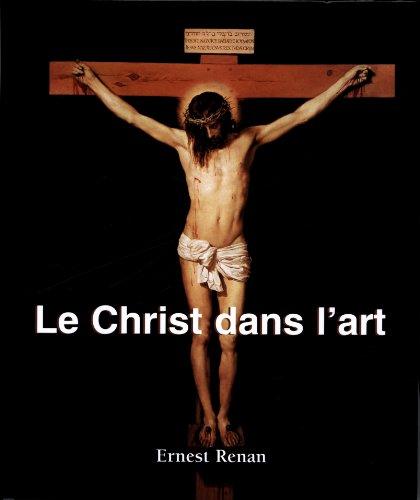 Le Christ dans l'art par Ernest Renan
