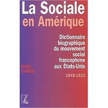 La Sociale en Amérique. Dictionnaire biographique du mouvement social francophone aux Etats-Unis (1848-1922)