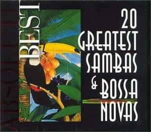 20 Greatest Sambas & Bossa Novas - Absolute Best
