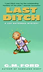 Last Ditch: A Leo Waterman Mystery (Leo Waterman Mysteries) by G.M. Ford (2000-02-08)