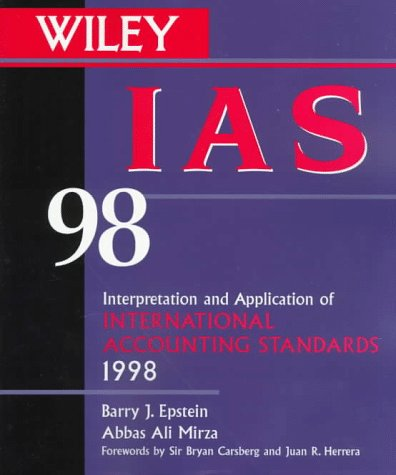 Wiley IAS 1998: Interpretation and Application of International Accounting Standards 1998 (Annual)
