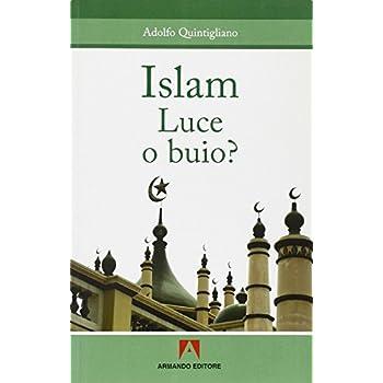 Islam. Luce O Buio?