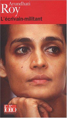 L'Écrivain-militant par Arundhati Roy
