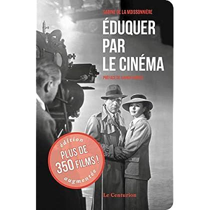 Eduquer PAR LE CINÉMA (Nouvelle édition) avec 100 films supplémentaires