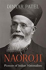Naoroji : Pioneer of Indian Nationalism