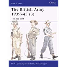 The British Army 1939-45 (3): The Far East: Far East Pt. 3 (Men-at-Arms)