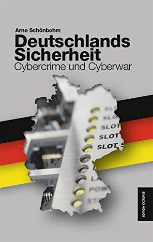 Deutschlands Sicherheit: Cybercrime und Cyberwar