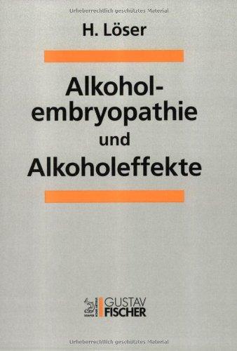 Alkoholembryopathie und Alkoholeffekte