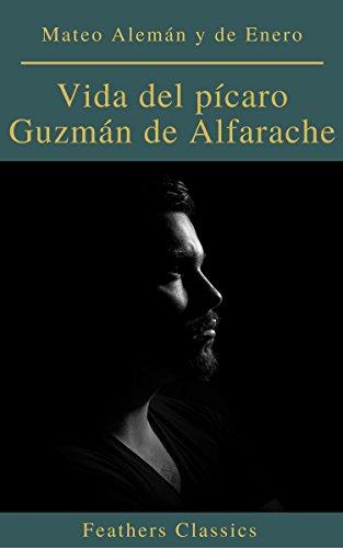 Vida del pícaro Guzmán de Alfarache eBook: Mateo Alemán y de Enero ...