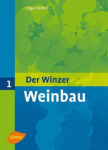 Der Winzer: Band 1. Weinbau