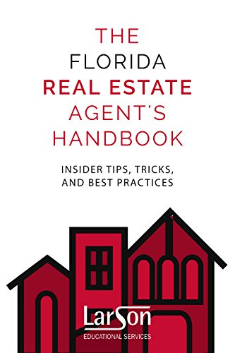 The Florida Real Estate Agent's Handbook: Insider Tips, Tricks, and Best Practices (English Edition)