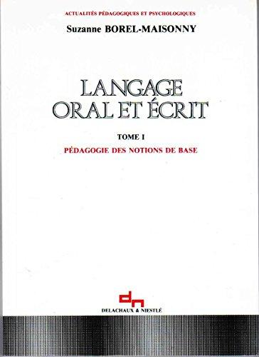 Langage oral et écrit tome 1 : pédagogie des notions de base par Suzanne Borel-Maisonny