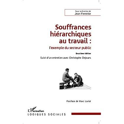 Souffrances hiérarchiques au travail : l'exemple du secteur public: Suivi d'un entretien avec Christophe Dejours (Logiques sociales)