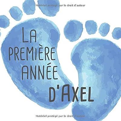 La première année d'Axel: Album bébé à remplir pour la première année de vie - Album naissance garçon