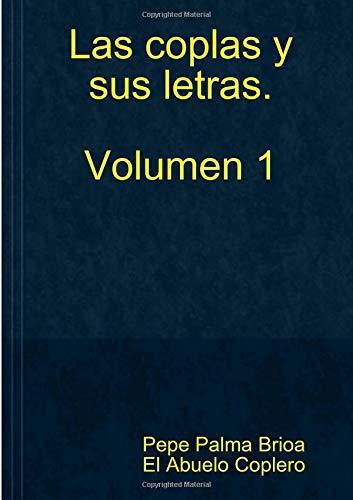 Las coplas y sus letras  Volumen 1 por Pepe Palma Brioa