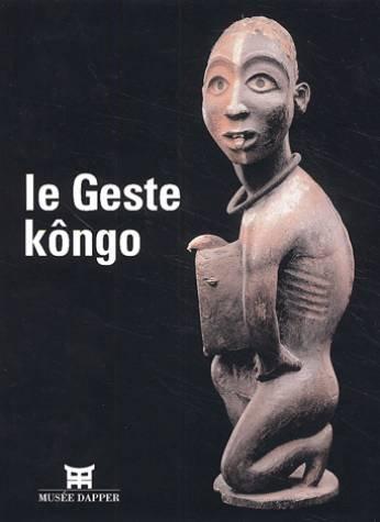 Le Geste Kôngo par Collectif