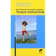 Guía técnica de intervención logopédica: terapia miofuncional (Trastornos del lenguaje. Serie Guías técnicas)
