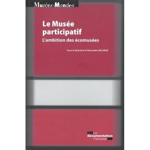 Le musée participatif : L'ambition des écomusées