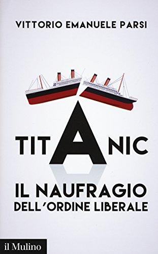 Titanic. Il naufragio dell'ordine liberale