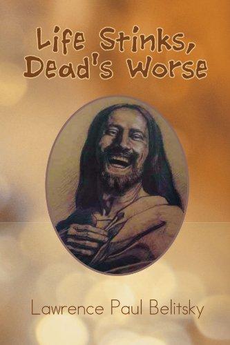 Life Stinks, Dead's Worse