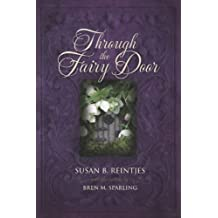 Through the Fairy Door by Susan B. Reintjes (2012) Paperback