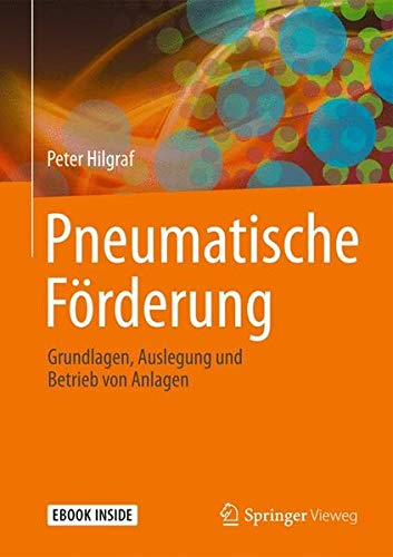 Pneumatische Förderung: Grundlagen, Auslegung und Betrieb von Anlagen