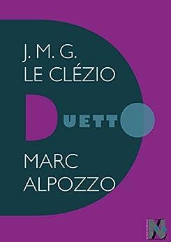 J.M.G. Le Clézio - Duetto di [ALPOZZO, Marc]