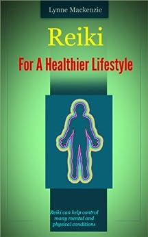 Reiki For A Healthier Lifestyle by [Mackenzie, Lynne]