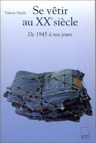 Se vêtir au XXe siècle : De 1945 à nos jours