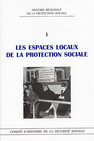 Les espaces locaux de la protection sociale : Etudes offertes au professeur Pierre Guillaume, colloque de Bordeaux, février 2003