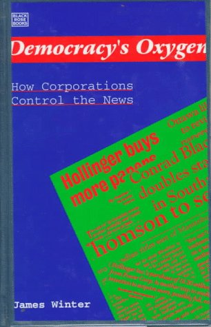 democracys-oxygen-how-corporations-control-the-news