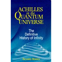 Achilles in the Quantum Universe: Definitive History of Infinity