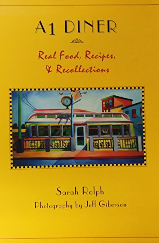 A1 Diner: Real Food, Recipes And Recollections