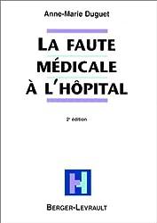 La faute médicale à l'hôpital. 2ème édition