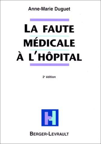 Faute médicale à l' hôpital, 2e édition par Duguet