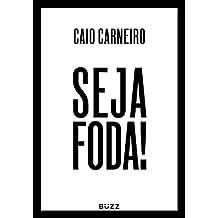 Seja foda! (Portuguese Edition)