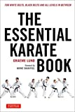 The Essential Karate Book: Companion Video Included: For White Belts, Black Belts and All Levels In Between