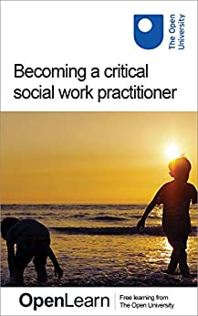 Becoming a critical social work practitioner (English Edition) van [University, The Open]