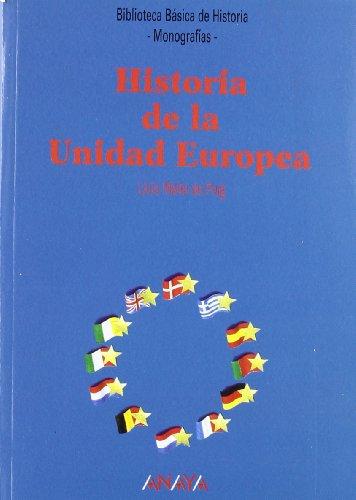 Historia de la Unidad Europea (Historia - Biblioteca Básica De Historia - Serie «Monografías»)