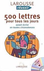 500 lettres pour tous les jours : Savoir écrire en toutes circonstances (1Cédérom)