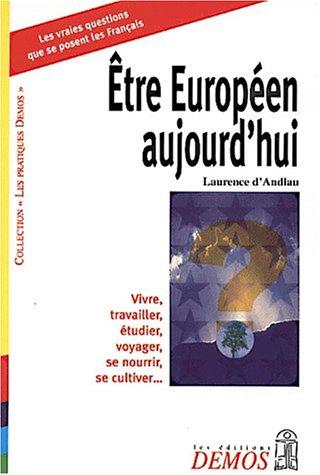 Etre Européen aujourd'hui