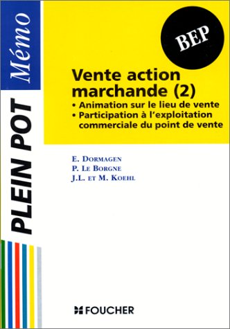 VENTE ACTION MARCHANDE BEP. Tome 2, Animation sur le lieu de vente, Participation à l'exploitation commerciale du point de vente