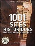 Les 1001 sites historiques qu'il faut avoir vus dans sa vie de Richard Cavendish ,Collectif ,Franck Ferrand (Préface) ( 13 octobre 2010 ) - 13/10/2010