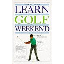 Learn Golf in a Weekend (Learn in a weekend)