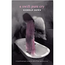 A Swift Pure Cry (Definitions) by Siobhan Dowd (2007-01-04)