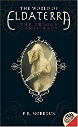 The Dragon Conspiracy (The World of Eldaterra, Vol. 1)