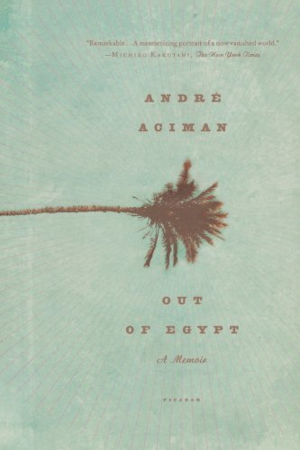Out of Egypt: A Memoir by Andre Aciman (2007-03-30)
