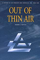 Out of Thin Air: History of Air Products and Chemicals Inc., 1940-90 (Commentary on the Bible)