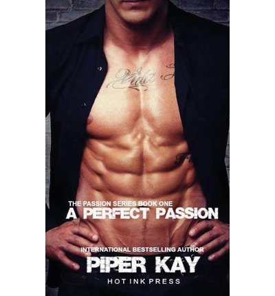 [{ A Perfect Passion By Kay, Piper ( Author ) Sep - 17- 2013 ( Paperback ) } ]